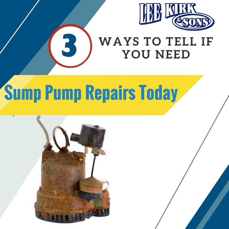 3 Ways to Tell if You Need Sump Pump Repairs Today